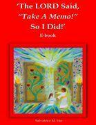 """The LORD Said, """"Take A Memo!"""" So I Did! - E-book"""