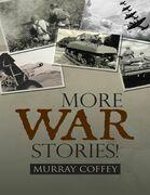 More War Stories!