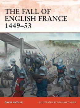 The Fall of English France 1449-53