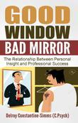 Good Window Bad Mirror: The Relationship Between Personal Insight and Professional Success