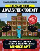 The Ultimate Guide to Advanced Combat: Combat Strategies and Battle Techniques for Minecraft®™