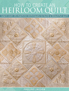 How to Create an Heirloom Quilt