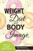 Weight, Diet and Body Image: What Every Therapist Needs to Know