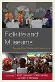 Folklife and Museums: Twenty-First Century Perspectives