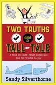 Two Truths and a Tall Tale: A True or False Trivia Challenge for the Whole Family