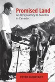 Promised Land:  A Life's Journey to Success in Canada