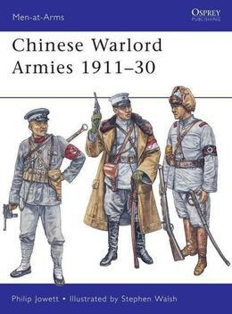 Chinese Warlord Armies 1911-30
