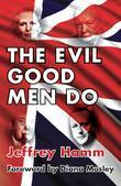The Evil Good Men Do