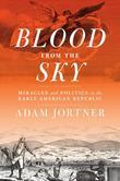 Blood from the Sky: Miracles and Politics in the Early American Republic