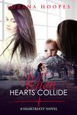 "When Hearts Collide: A ""Heartbeats"" Novel"