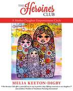 The Heroines Club: A Mother-Daughter Empowerment Circle