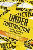 Under Construction : 7 Things You Should Know to Build a Better You