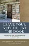 Leave Your Attitude at the Door: Dispositions and Field Experiences in Education