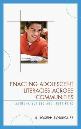 Enacting Adolescent Literacies across Communities: Latino/a Scribes and Their Rites