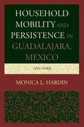 Household Mobility and Persistence in Guadalajara, Mexico: 1811-1842