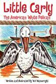 """""""Little Carly:The American White Pelican"""""""