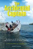 The Accidental Captain: 20 years of learning to sail by trial & terror