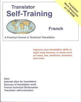 Translator Self-Training--French: Practical Course in Technical Translation