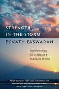 Strength in the Storm: Transform Stress, Live in Balance, and Find Peace of Mind
