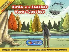 Birds of a Feather Work Together: Adapted from the Ancient Indian folk tales in the Panchatantra