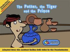 The Potter, the Tiger and the Prince: Adapted from the Ancient Indian folk tales in the Panchatantra