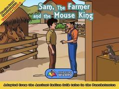 Sam, the Farmer and the Mouse King: Adapted from the Ancient Indian folk tales in the Panchatantra