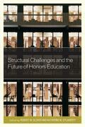 Structural Challenges and the Future of Honors Education