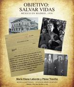 Objetivo Salvar Vidas: México en Madrid 1936