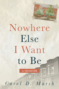 Nowhere Else I Want to Be: A Memoir