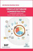 Oracle Database Administration Interview Questions You'll Most Likely Be Asked: Job Interview Questions Series