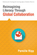 Reimagining Literacy Through Global Collaboration: create globally literate K-12 classrooms with this Solutions Series book.
