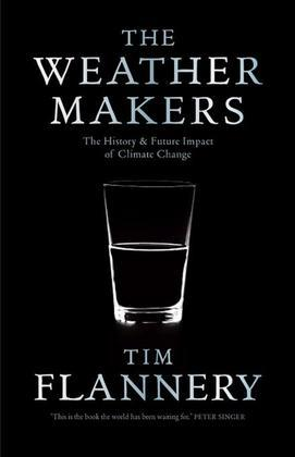 The Weather Makers: The History & Future Impact of Climate Change