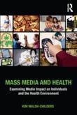 Mass Media and Health: Examining Media Impact on Individuals and the Health Environment