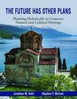 The Future Has Or Plans: Planning Holistically to Conserve Natural and Cultural Heritage
