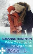 White Christmas For The Single Mum (Mills & Boon Medical) (Christmas Miracles in Maternity, Book 3)