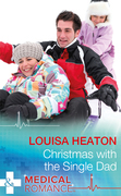 Christmas With The Single Dad (Mills & Boon Medical)