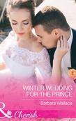 Winter Wedding For The Prince (Mills & Boon Cherish) (Royal House of Corinthia, Book 2)