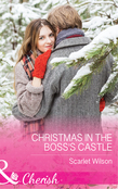 Christmas In The Boss's Castle (Mills & Boon Cherish) (Maids Under the Mistletoe, Book 3)