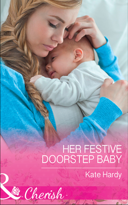 Her Festive Doorstep Baby (Mills & Boon Cherish)
