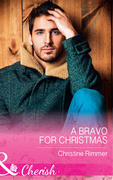 A Bravo For Christmas (Mills & Boon Cherish) (The Bravos of Justice Creek, Book 6)