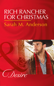 Rich Rancher For Christmas (Mills & Boon Desire) (The Beaumont Heirs, Book 7)