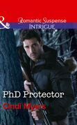 Phd Protector (Mills & Boon Intrigue) (The Men of Search Team Seven, Book 4)