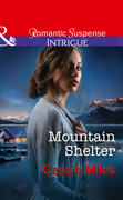 Mountain Shelter (Mills & Boon Intrigue)