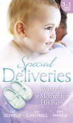Special Deliveries: Wanted: A Mother For His Baby: The Nanny Trap / The Baby Deal / Her Real Family Christmas (Mills & Boon M&B)