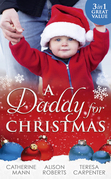 A Daddy For Christmas: Yuletide Baby Surprise / Maybe This Christmas...? / The Sheriff's Doorstep Baby (Mills & Boon M&B)