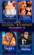 Modern Romance December 2016 Books 5-8: A Royal Vow of Convenience / The Desert King's Secret Heir / Married for the Sheikh's Duty / Surrendering to the Vengeful Italian (Mills & Boon e-Book Collections)