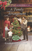 A Family Arrangement (Mills & Boon Love Inspired Historical) (Little Falls Legacy, Book 1)