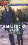 Classified Christmas Mission (Mills & Boon Love Inspired Suspense) (Wrangler's Corner, Book 4)