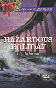 Hazardous Holiday (Mills & Boon Love Inspired Suspense) (Men of Valor, Book 5)