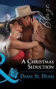 A Christmas Seduction (Mills & Boon Blaze)